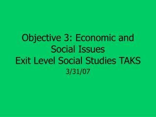 Target 3: Economic and Social Issues Exit Level Social Studies TAKS