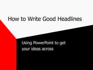 Step by step instructions to Write Good Headlines