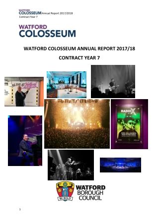 WATFORD COLOSSEUM ANNUAL REPORT 2017/18 CONTRACT YEAR 7