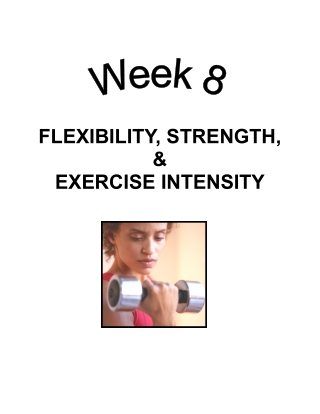 FLEXIBILITY, STRENGTH, & EXERCISE INTENSITY