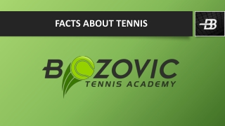 FACTS ABOUT TENNIS