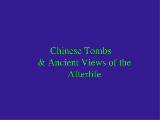 Chinese Tombs & Ancient Views of the Afterlife