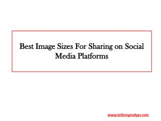 Best Image Sizes For Sharing on Social Media Platforms