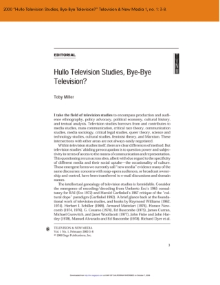 "2000 ""Hullo Television Studies, Bye-Bye Television?"" Television & New Media 1, no. 1: 3-8."