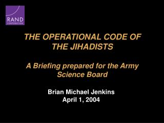 THE OPERATIONAL CODE OF THE JIHADISTS A Preparation arranged for the Armed force Science Board