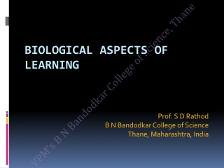 BIOLOGICAL ASPECTS OF LEARNING