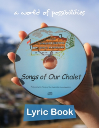 Songs of Our Chalet - Lyrics