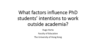 What factors influence PhD What factors influence PhD students' intentions to work students' intentions to work outside academia? outside academia?