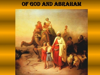 OF GOD AND ABRAHAM OF GOD AND ABRAHAM