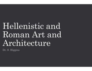Hellenistic and Roman Art and Architecture