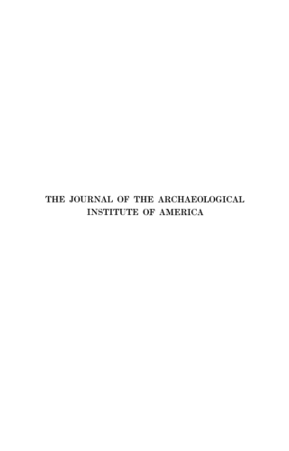 THE JOURNAL OF THE ARCHAEOLOGICAL INSTITUTE OF AMERICA