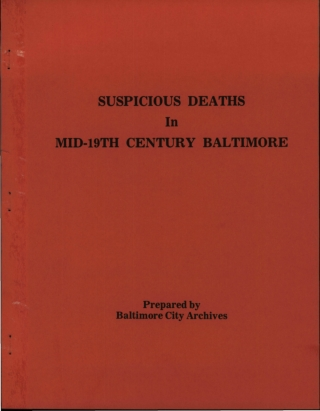 SUSPICIOUS DEATHS In MID-19TH CENTURY BALTIMORE