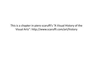 "This is a chapter in piero scaruffi's ""A Visual History of the Visual Arts"": http://www.scaruffi.com/art/history"