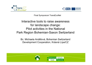 Interactive tools to raise awareness for landscape change: Pilot activities in the National Park Region Bohemian-Saxon Switzerland