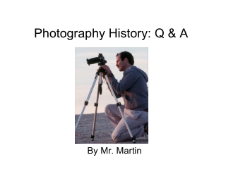 Photography History: Q & A