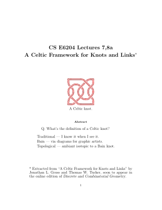 CS E6204 Lectures 7,8a A Celtic Framework for Knots and Links