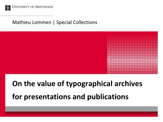 On the value of typographical archives for presentations and publications