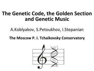 The	   Genetic	   Code,	   the	   Golden	   Section	    and	   Genetic	   Music