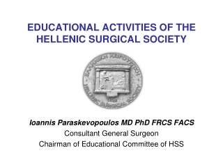 EDUCATIONAL ACTIVITIES OF THE HELLENIC SURGICAL SOCIETY