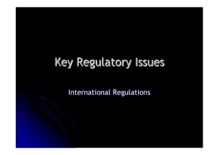 Key Regulatory Issues Key Regulatory Issues