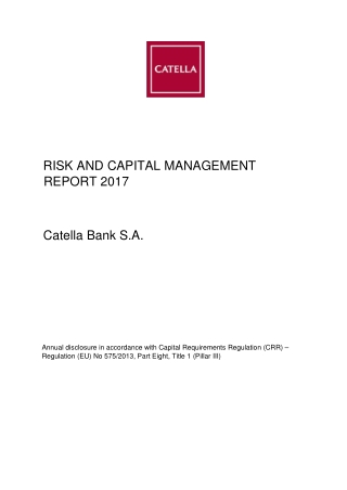 RISK AND CAPITAL MANAGEMENT REPORT 2017 Catella Bank S.A.