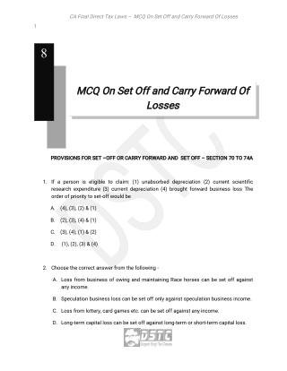 CA Final Direct Tax Laws – MCQ On Set Off and Carry Forward Of Losses 2 3. Long term capital loss can be set off from which of the following: A. Short term capital gain only B. Long term capital