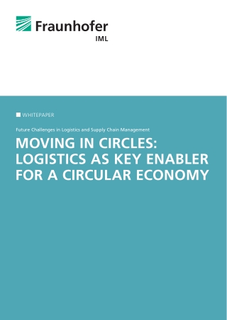 MOVING IN CIRCLES: LOGISTICS AS KEY ENABLER FOR A CIRCULAR ECONOMY