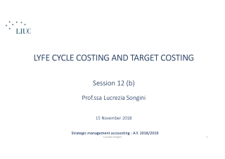 LYFE CYCLE COSTING AND TARGET COSTING LYFE CYCLE COSTING AND TARGET COSTING