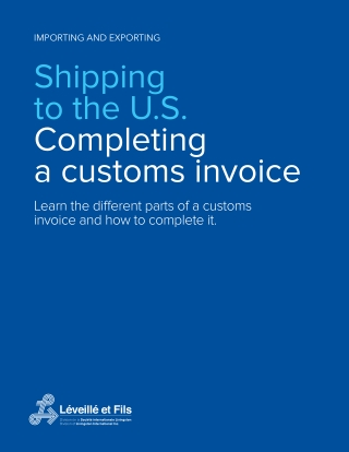 Shipping to the U.S. Completing a customs invoice
