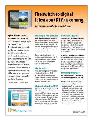 The switch to digital television (DTV) is coming.