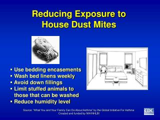 Decreasing Presentation to House Dust Vermin