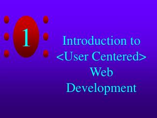 Prologue to <User Centered> Web Advancement