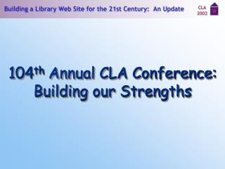 104 th Yearly CLA Gathering: Constructing our Qualities