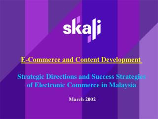 E-Trade and Substance Advancement Key Headings and Achievement Systems of Electronic Business in Malaysia
