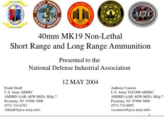 40mm MK19 Non-Deadly Short Range and Long Range Ammo Introduced to the National Barrier Mechanical Affiliation 12 MAY 20