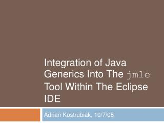 Coordination of Java Generics Into The jmle Instrument Inside of The Obscuration IDE