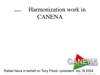 Attach 2 Harmonization work in CANENA