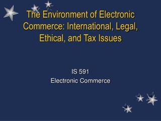 The earth of Electronic Trade: Global, Lawful, Moral, and Assessment Issues