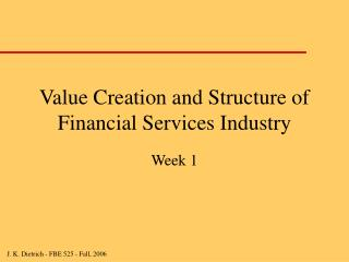 Esteem Creation and Structure of Money related Administrations Industry