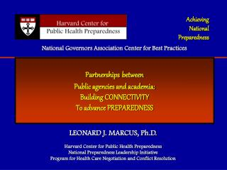 LEONARD J. MARCUS, Ph.D. Harvard Community for General Wellbeing Readiness National Readiness Authority Activity