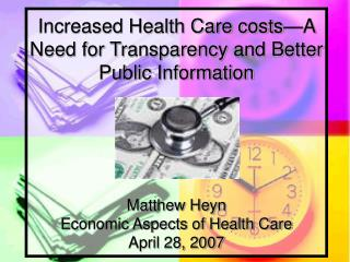 Expanded Medicinal services costs—A Requirement for Straightforwardness and Better Open Data Matthew Heyn Financial Part