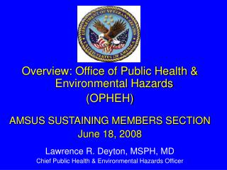 Outline: Office of General Wellbeing and Natural Perils (OPHEH) AMSUS Maintaining Individuals Segment June 18, 2008 Lawr