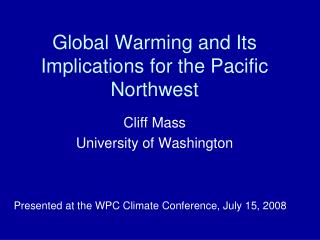 An Earth-wide temperature boost and Its Suggestions for the Pacific Northwest