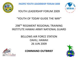 "YOUTH Administration Gathering 2009 ""YOUTH OF TODAY GUIDE THE WAY"" 298 TH REGIMENT Provincial Preparing Foundation HAWAI"