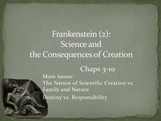 Frankenstein (2): Science and the Outcomes of Creation