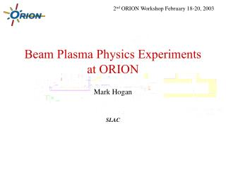 Shaft Plasma Material science Trials at ORION