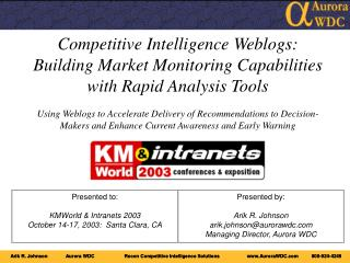Displayed to: KMWorld and Intranets 2003 October 14-17, 2003: Santa Clause Clara, CA