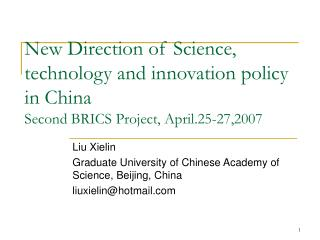 New Heading of Science, innovation and development approach in China Second BRICS Venture, April.25-27,2007