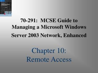 70-291: MCSE Manual for Dealing with a Microsoft Windows Server 2003 System, Improved Part 10: Remote Access