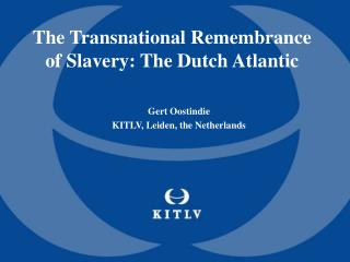 The Transnational Recognition of Subjugation: The Dutch Atlantic